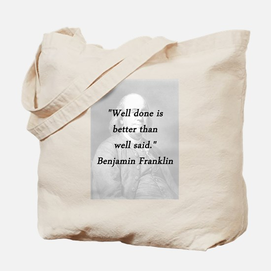 Franklin - Well Done Tote Bag