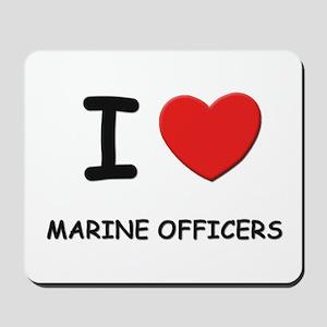 I love marine officers Mousepad