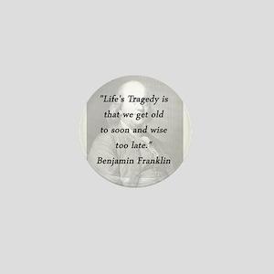 Franklin - Lifes Tragedy Mini Button