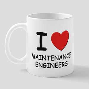 I love maintenance engineers Mug
