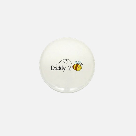 Daddy 2 Bee Mini Button