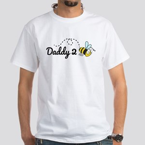 Daddy 2 Bee White T-Shirt