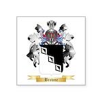 Browne 2 Square Sticker 3