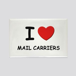 I love mail carriers Rectangle Magnet