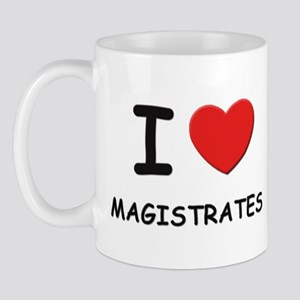 I love magistrates Mug