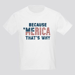 Because 'Merica Vintage Kids Light T-Shirt