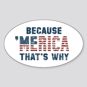 Because 'Merica Vintage Sticker (Oval)