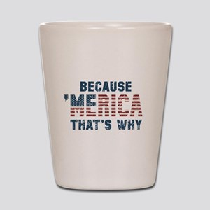 Because 'Merica Vintage Shot Glass