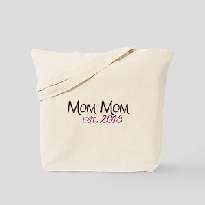 New Mom Mom Est 2013 Tote Bag