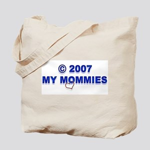 Copyright 2007 My Mommies  Tote Bag