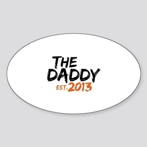 The Daddy Est 2013 Sticker (Oval)