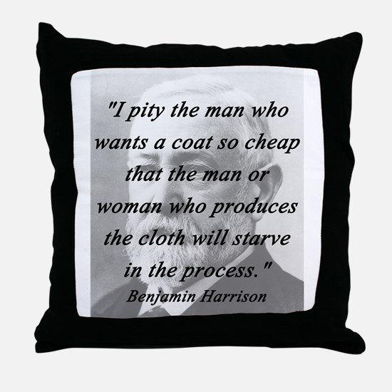 Harrison - Pity the Man Throw Pillow