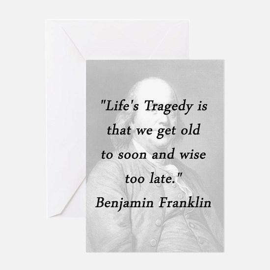 Franklin - Lifes Tragedy Greeting Card