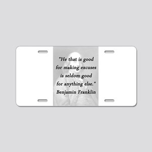 Franklin - Making Excuses Aluminum License Plate