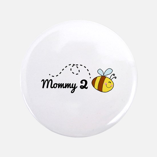 """Mommy 2 Bee 3.5"""" Button"""