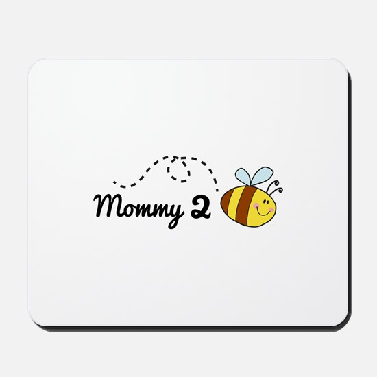 Mommy 2 Bee Mousepad