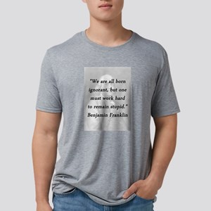 Franklin - Born Ignorant Mens Tri-blend T-Shirt