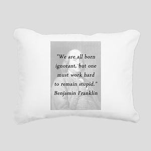 Franklin - Born Ignorant Rectangular Canvas Pillow