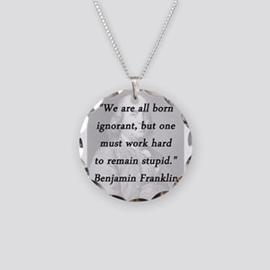 Franklin - Born Ignorant Necklace Circle Charm