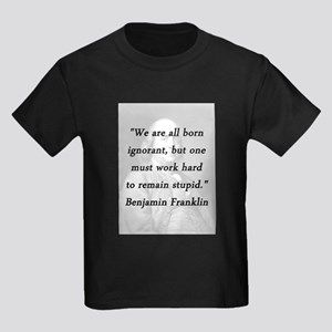 Franklin - Born Ignorant Kids Dark T-Shirt