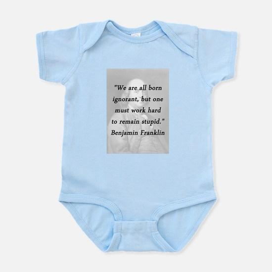 Franklin - Born Ignorant Infant Bodysuit