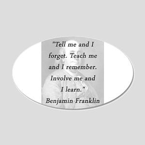 Franklin - Tell Teach Involve 20x12 Oval Wall Deca