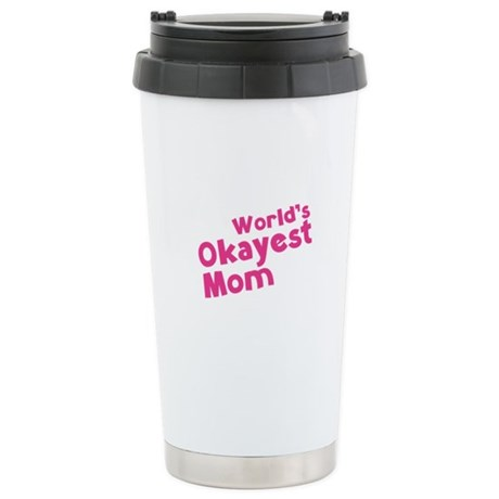 World's Okayest Mom Stainless Steel Travel Mug