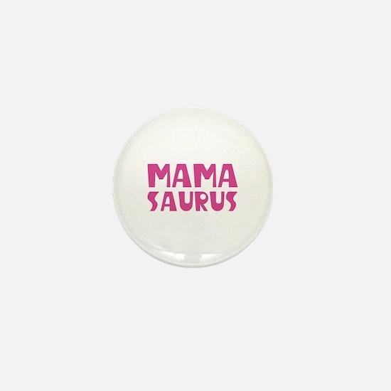 Mamasaurus Mini Button