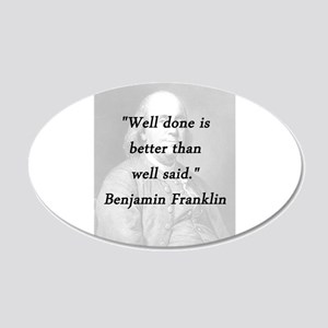 Franklin - Well Done 20x12 Oval Wall Decal