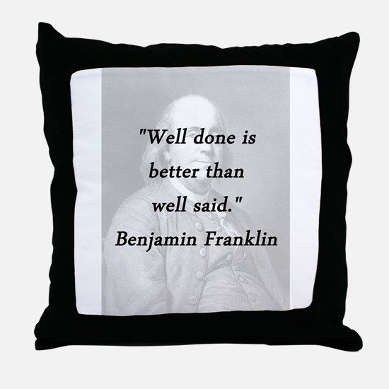 Franklin - Well Done Throw Pillow