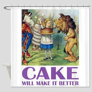 CAKE WILL MAKE IT BETTER Shower Curtain