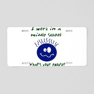 workinamiddleschool Aluminum License Plate