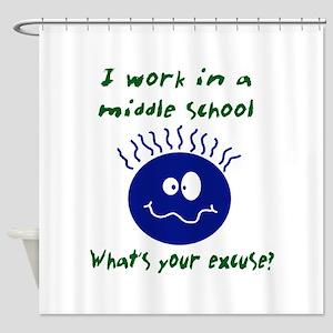 workinamiddleschool Shower Curtain