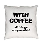 FIN-coffee-all-things-possible Everyday Pillow