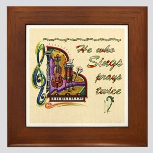 He Who Sings Prays Twice Framed Tile