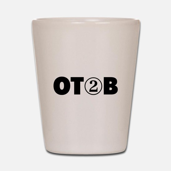 OT 2 B (BLACK) Shot Glass