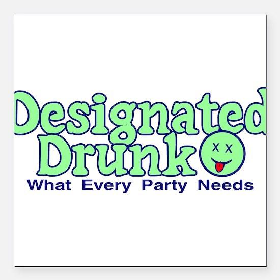 """Designated Drunk Square Car Magnet 3"""" x 3"""""""