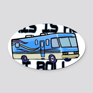 How I Roll RV Oval Car Magnet