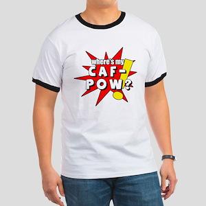 Caf-Pow Ringer T
