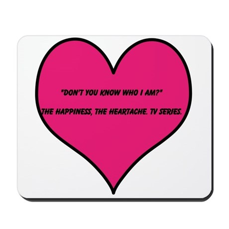 Dont you know who I am? Mousepad