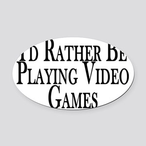 Rather Play Video Games Oval Car Magnet
