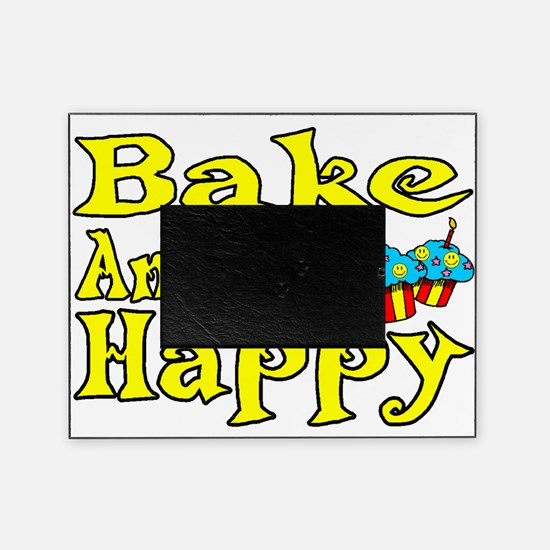 Bake And Be Happy Picture Frame