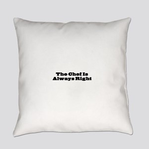 Chef Is Always Right Everyday Pillow