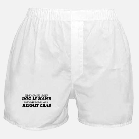 Hermit Crab pet designs Boxer Shorts