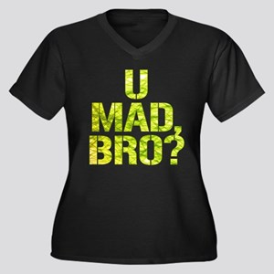 U Mad, Bro? Plus Size T-Shirt