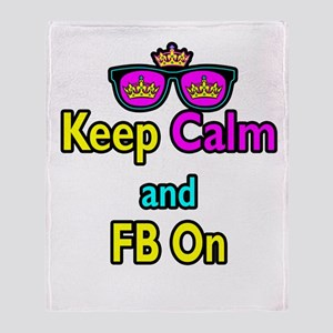 Crown Sunglasses Keep Calm And FB On Throw Blanket