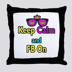 Crown Sunglasses Keep Calm And FB On Throw Pillow