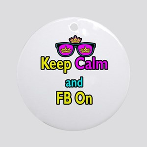 Crown Sunglasses Keep Calm And FB On Ornament (Rou