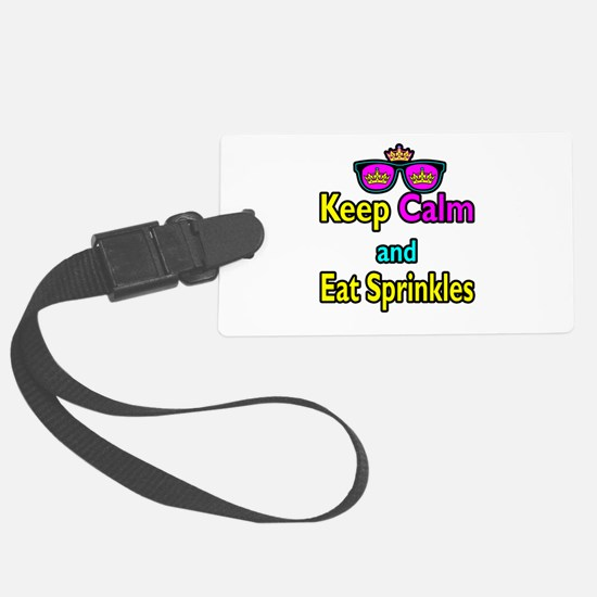 Crown Sunglasses Keep Calm And Eat Sprinkles Luggage Tag
