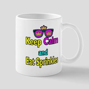 Crown Sunglasses Keep Calm And Eat Sprinkles Mug